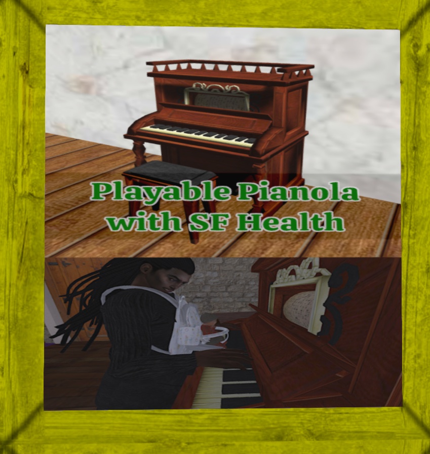 Been having fun playing on this wonderful pianola from Vbinnina Radek - I've tweaked it a bit to add SF Health support. Sit, play and improve your well-being!   In the front section of the Mintor store.